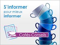 Cafés-Conseils : s'informer pour mieux informer